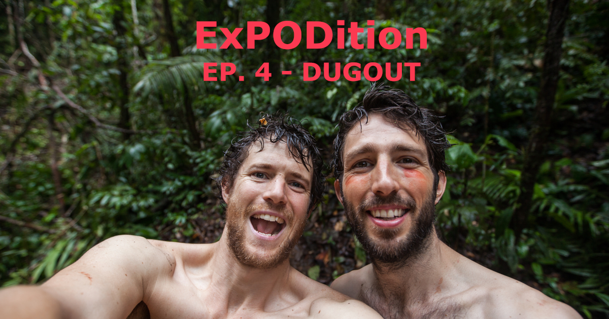 ExPODition Ep.4 - Dugout