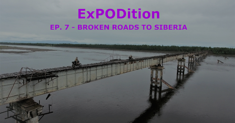 ExPODition Ep.7 - Broken Roads to Siberia